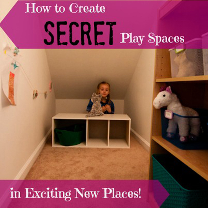 How to Create Secret Play Spaces (in Exciting New Places!)