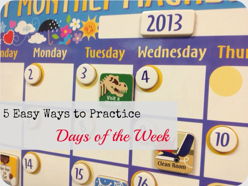 Easy Ways to Practice the Days of the Week
