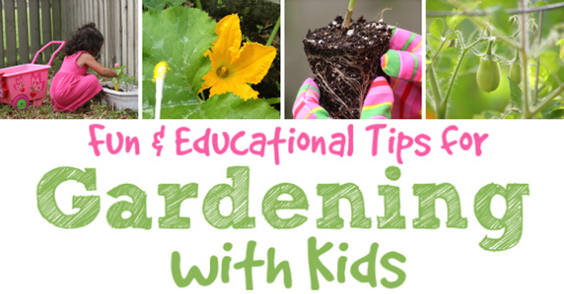 Fun & Educational Tips for Gardening with Kids