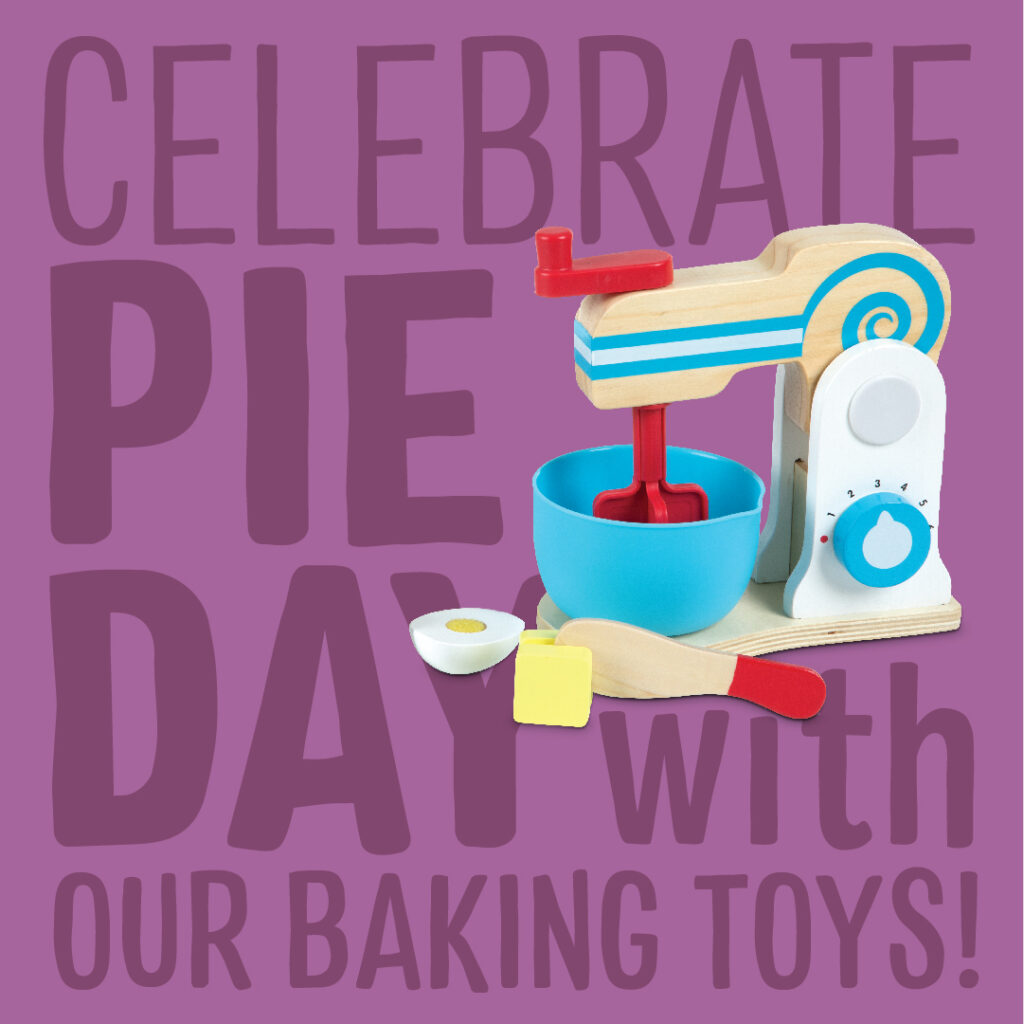 Celebrate Pie Day with our baking toys!
