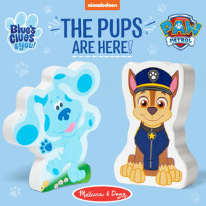 Melissa & Doug, Paw Patrol and Blue's Clues & You! Are here