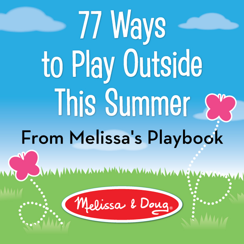 Melissa's Playbook: 77 Ways to Play Outside
