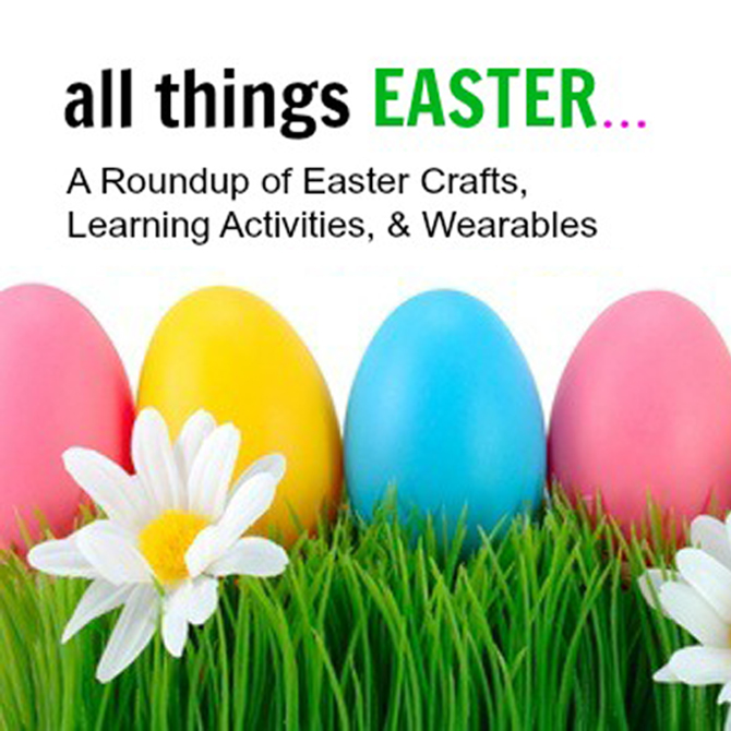 All Things Easter Roundup: Easter Crafts and Learning Fun!