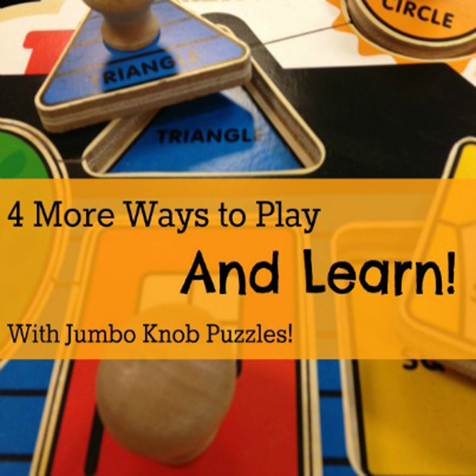 4 MORE Ways to Play (and Learn!) with Jumbo Knob Puzzles